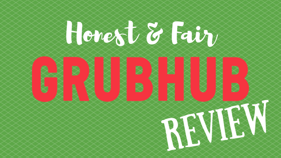An Honest and Fair Review of GrubHub