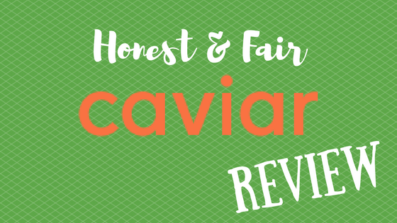 An Honest and Fair Caviar Review